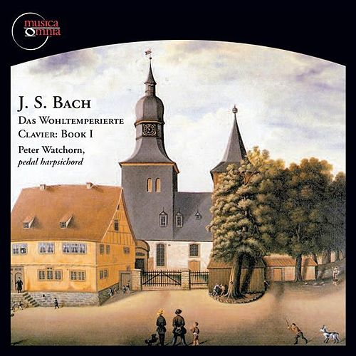Bach: Das Wohltemperierte Clavier, Book 1, BWV 846-869 by Peter Watchorn