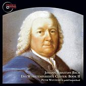 Bach: Das Wohltemperierte Clavier, Book 2, BWV 870-893 by Peter Watchorn