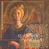 Seasons of Angels: Harmony of the Spheres by The Rose Ensemble