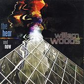 The Hear & Now by William Woods