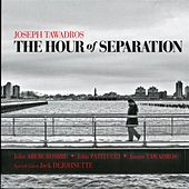 The Hour of Separation by Joseph Tawadros