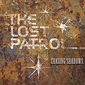Chasing Shadows by The Lost Patrol
