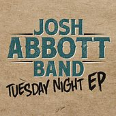 Tuesday Night EP by Josh Abbott Band
