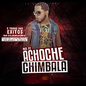 No Te Achoche by Chimbala