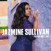 Forever Don't Last von Jazmine Sullivan