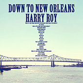 Down to New Orleans by Harry Roy