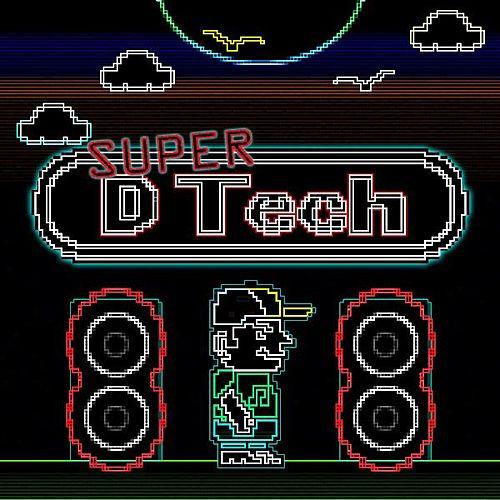 Super D Tech by Devin Taylor