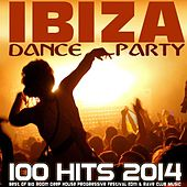 Ibiza Dance Party 100 Hits 2014 - Best of Big Room Deep House Progressive Festival Edm & Rave Club Music by Various Artists