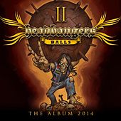 Headbangers Balls the Album 2014, Vol.2 by Various Artists