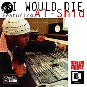 I Would Die (feat. Al-Shid) - Single by E3