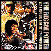 The Reggae Power by Sly & Robbie & Spicy Chocolate
