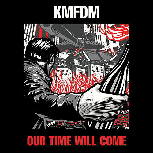 Our Time Will Come by KMFDM