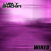 Wired by Liam Shachar