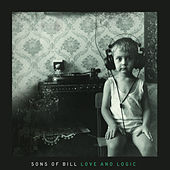 Love and Logic by Sons of Bill
