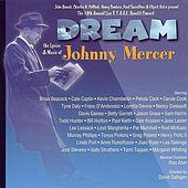 Dream: The Lyrics & Music Of Johnny Mercer by Various Artists