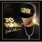 Gold (20th Anniversary Greatest Hits Collection) by Dj Funk