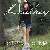 Better Me for Me by Audrey