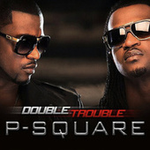 Double Trouble by P-Square