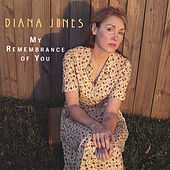 My Remembrance of You by Diana Jones