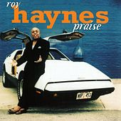 Praise by Roy Haynes