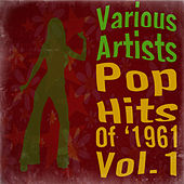 Pop Hits of 1961, Vol. 1 by Various Artists