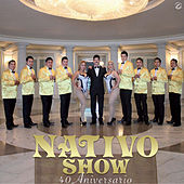 40 Aniversario by Nativo Show