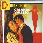 Dudas De Mi by Orlando Vallejo