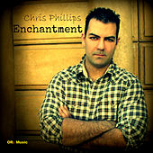 Enchantment (New Age and World Music Instrumentals) by Chris Phillips