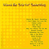 Wanna Be Startin' Something by Various Artists
