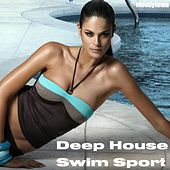 Deep House Swim Sport by Various Artists