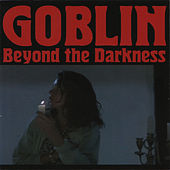Beyond the Darkness von Goblin