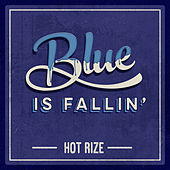 Blue Is Fallin' by Hot Rize