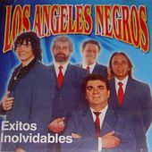 Éxitos Inolvidables by Los Angeles Negros