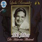 100 Años de Historia Musical, Vol. 1 by Lucho Bermúdez