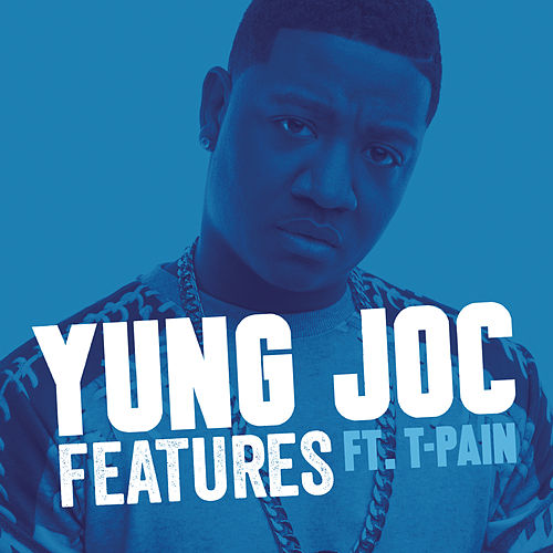 Features by Yung Joc