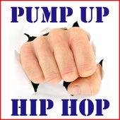 Pump Up Hip Hop von Various Artists