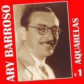 Ary Barroso em Aquarelas - Vol.1 by Various Artists
