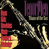 Tenor Men: Titans of the Sax by Various Artists