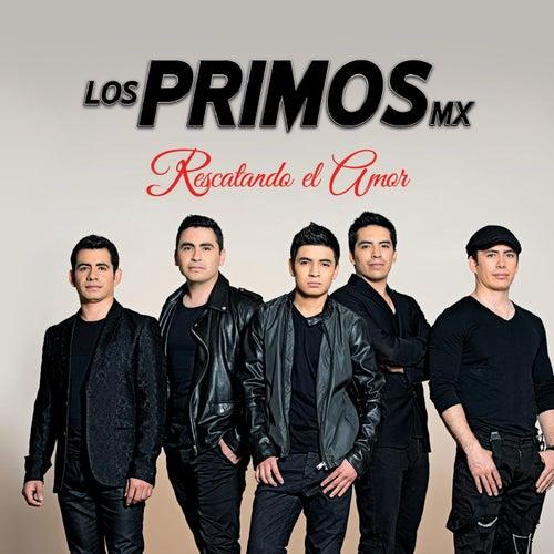 Rescatando El Amor by Los Primos MX