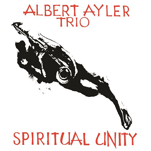 Spiritual Unity 50th Anniversary Expanded Edition by Albert Ayler