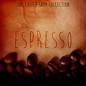 The Coffee Shop Collection - Espresso by Various Artists