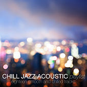 Chill Jazz Acoustic Playlist by Various Artists