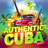 Authentic Cuba, Vol. 2 (Cuban Music Performed by Contemporary Artists) by Various Artists