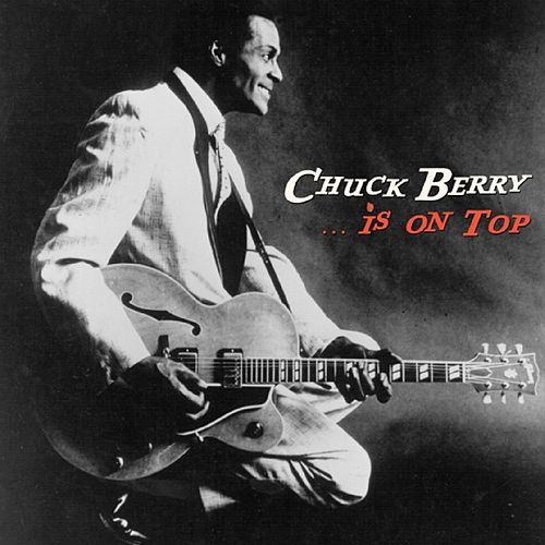 Is on Top by Chuck Berry