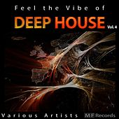 Feel the Vibe of Deep House, Vol. 4 by Various Artists