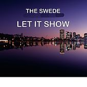 Let It Show by The Swede