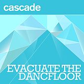 Evacuate The Dancefloor (Radio Edit) by Cascade