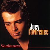 Soulmates by Joey Lawrence