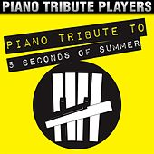 Piano Tribute to 5 Seconds of Summer by Piano Tribute Players