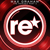 The Remixes - Part 3 by Max Graham